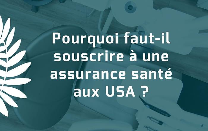 Pourquoi faut-il souscrire à une assurance santé aux USA ?