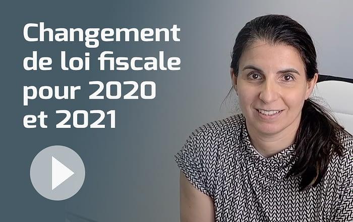 Changement de loi fiscale pour 2020 et 2021