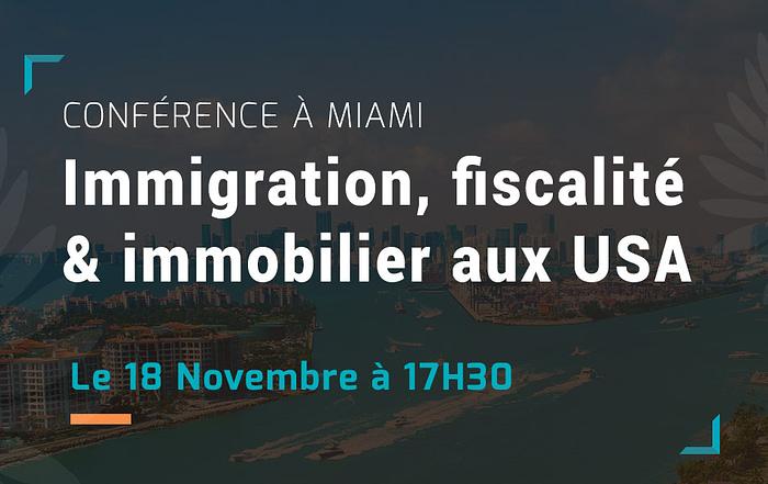 Conférence : Immigration, fiscalité et immobilier aux USA